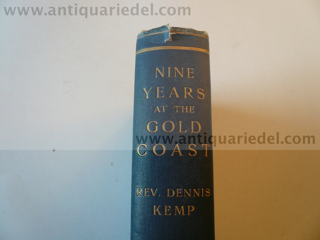 Nine Years at the Gold Coast, Rev.D.Kemp, 1898, 1st.ed.