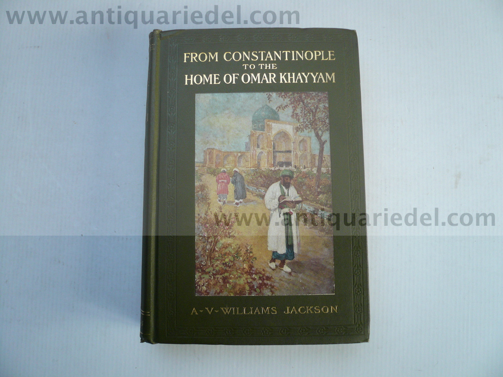 From Constantinople to the Home of Omar Khayyam. Travels in Tran