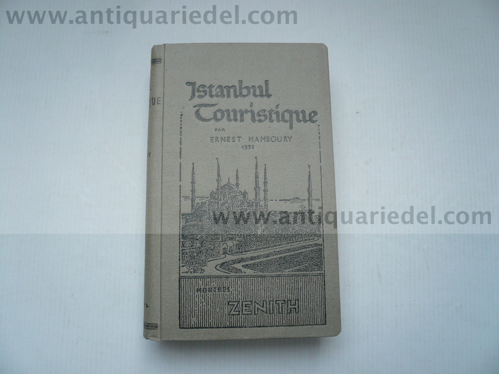 Istanbul touristique, Mamboury Ernest, 1951, 300 illustrations